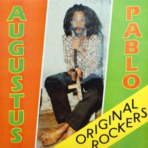 AUGUSTUS PABLO:ORIGINAL ROCKERS