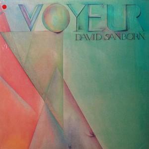 DAVID SANBORN VOYEUR