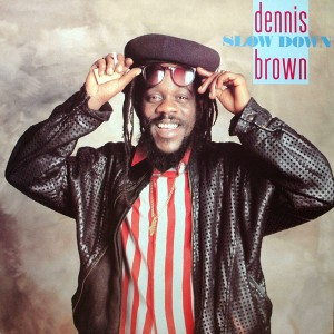 DENNIS BROWN SLOW DOWN