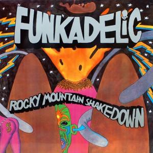 FUNKADELIC:ROCKY MOUNTAIN SHAKEDOWN