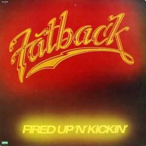 FATBACK FIRED UP N KICKIN