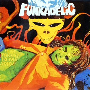 FUNKADELIC LETS TAKE IT GO THE STAGE