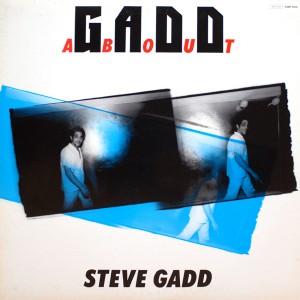 GADDABOUT:STEVE GADD