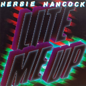 HERBIE HANCOCK:LITE ME UP