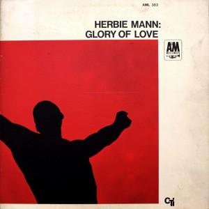 HERBIE MANN GLORY OF LOVE