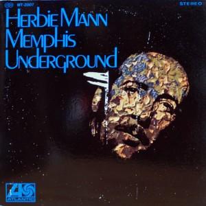 HERBIE MANN:MEMPHIS UNDERGROUND