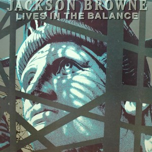 JACKSON BROWNE LIVES IN BALANCE