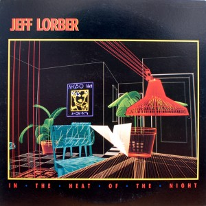 JEFF LORBER:IN THE HEAT OF THE NIGHT