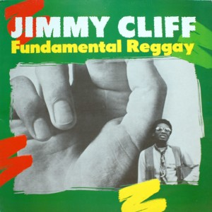JIMMY CLIFF FUNDAMENTAL REGGAY