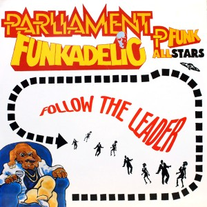PARLIAMENT FUNKADELIC P FUNK ALLSTARS FOLLOW THE LEADER