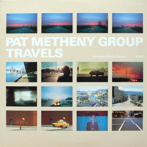 PAT METHENY GROUP:TRAVELS