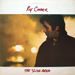 RY COODER:THE SLIDE AREA