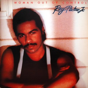 Ray Parker Jr. WOMAN OUT OF CONTROL