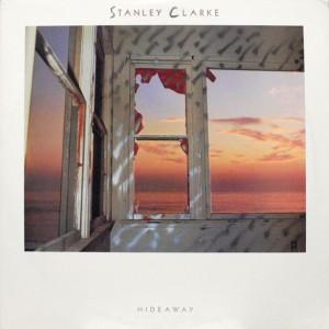 STANLEY CLARKE HIDEAWAY