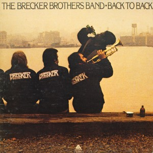 THE BRECKER BROTHERS BAND:BACK T BACK