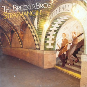 THE BRECKERS BROTHERS:STRAPHANGIN'