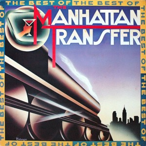 THE MANHATTAN TRANSFER THE BEST OF