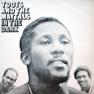 TOOTS AND THE MAYTALS IN THE DARK