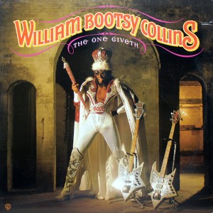 WILLIAM BOOTSY COLLINS THE ONE GIVETH THE COUNT TAKETH AWAY